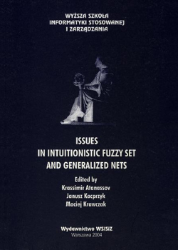 Issues in Intuitionistic Fuzzy Sets and Generalized Nets