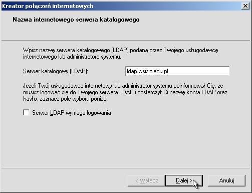 """9f668d613590d1 Uruchomi się kreator dodawania usługi katalogowej. Wpisujemy  ldap.wsisiz.edu.pl w polu Serwer katalogowy i klikamy przycisk """"Dalej >"""""""